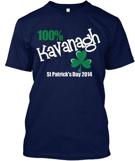 100% Kavanagh St Patrick's Day 2014 Navy T-Shirt Front