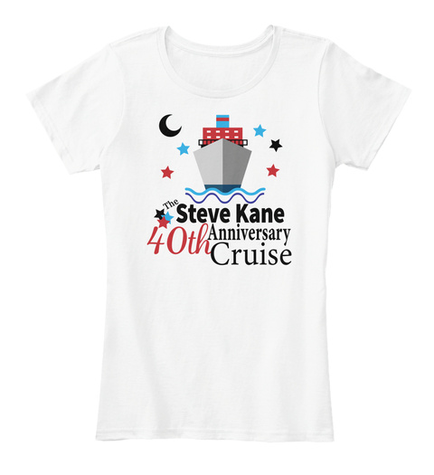 The Steve Kane 40th Anniversary Cruise White Women's T-Shirt Front