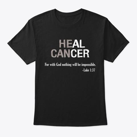 Heal God Luke Brain Cancer Awareness Black T-Shirt Front