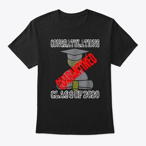 Class Of2020 Graduating Class Quarantine Black T-Shirt Front