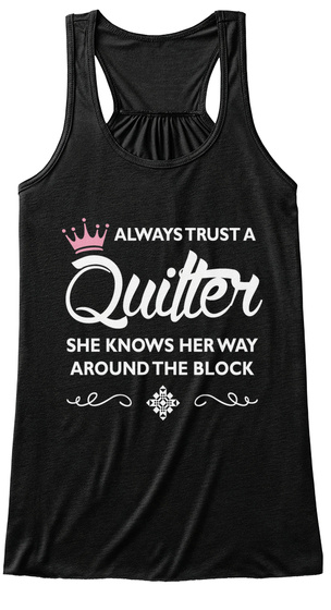 Always Trust A Quitter She Knows Her Way Around The Block Black T-Shirt Front