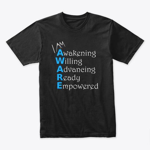 I Am Aware Black T-Shirt Front