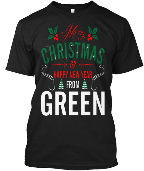 Mery Christmas Happy New Year From Green T Shirt  Black T-Shirt Front