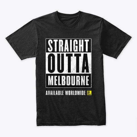 Straight Outta Melbourne Black T-Shirt Front
