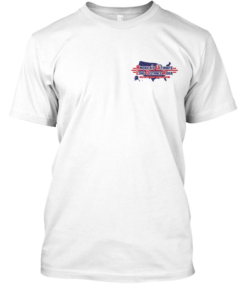 America's Ultimate Long Distance Rider White T-Shirt Front