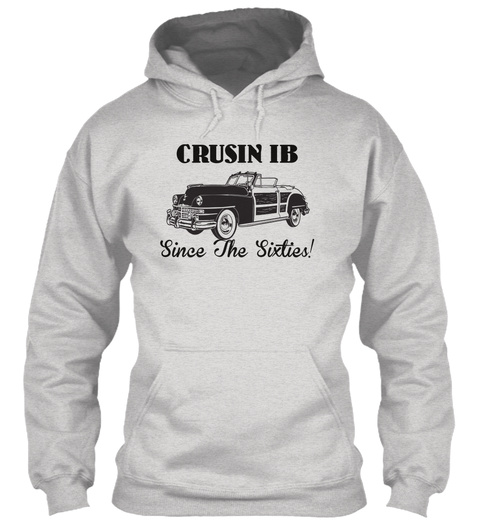 Crusin Ib Since The 60s! Limited! Ash Grey Sweatshirt Front