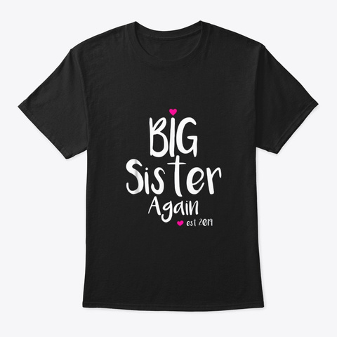 Cute Heart Big Sister Again Est 2019 Black T-Shirt Front