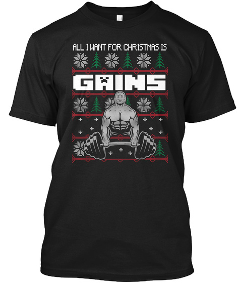 All I Want For Christmas Is Gains Xmas T Black T-Shirt Front
