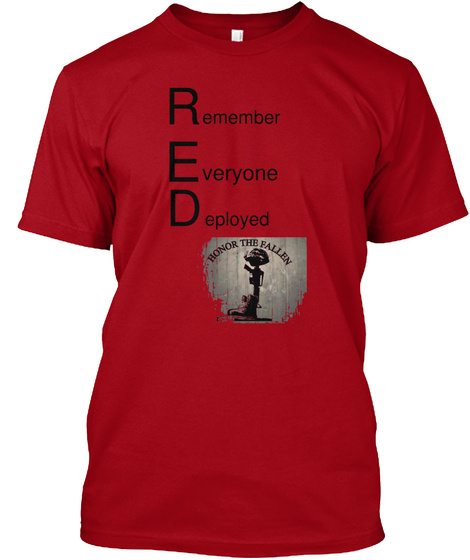 Remember Everyone Deployed  Honor The Fallen Deep Red T-Shirt Front