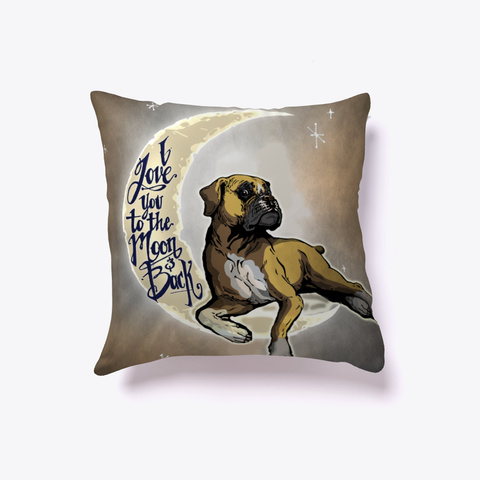 Boxer Dog Lover Pillow White T-Shirt Back