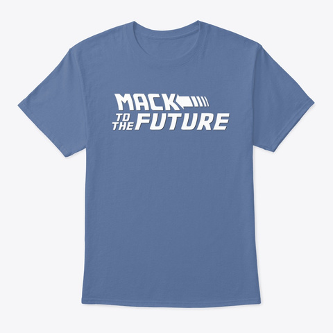 Mack To The Future Denim Blue T-Shirt Front