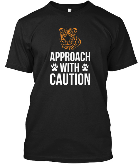 Approach With Caution   Tiger Black T-Shirt Front