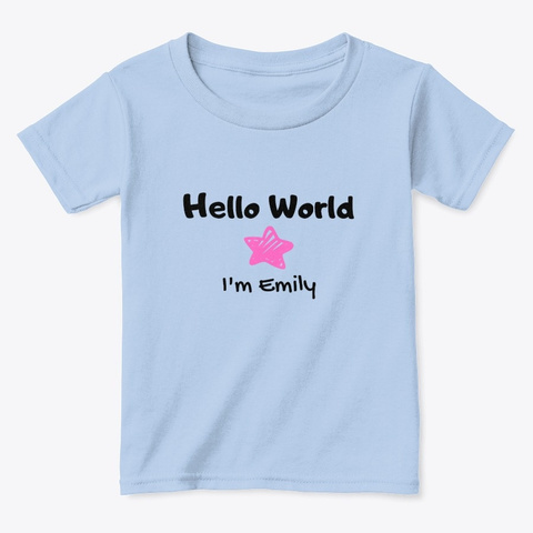 Hello World I'm Emily Light Blue T-Shirt Front