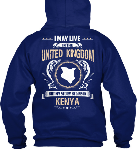 I May Live In The United Kingdom But My Story Begins In Kenya Oxford Navy T-Shirt Back