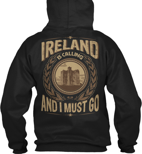 Ireland Is Calling And I Must Go Black T-Shirt Back