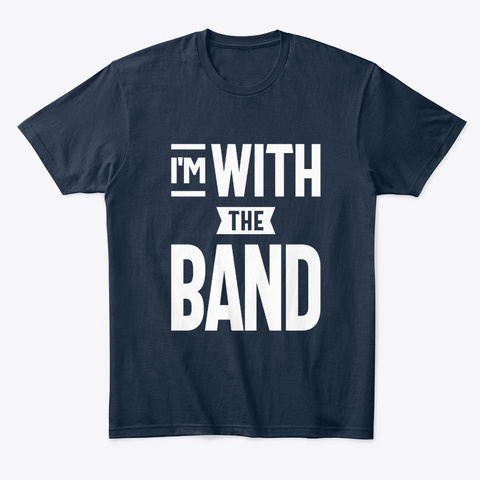 I'm With The Band T Shirt Funny Band   New Navy T-Shirt Front