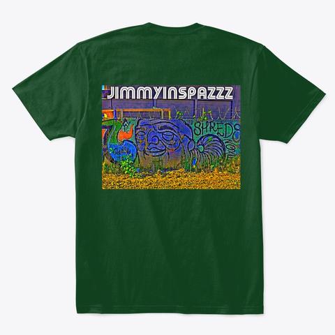 Jimmyinspaz Zz Graffiti Urban Art #8 Forest Green  T-Shirt Back