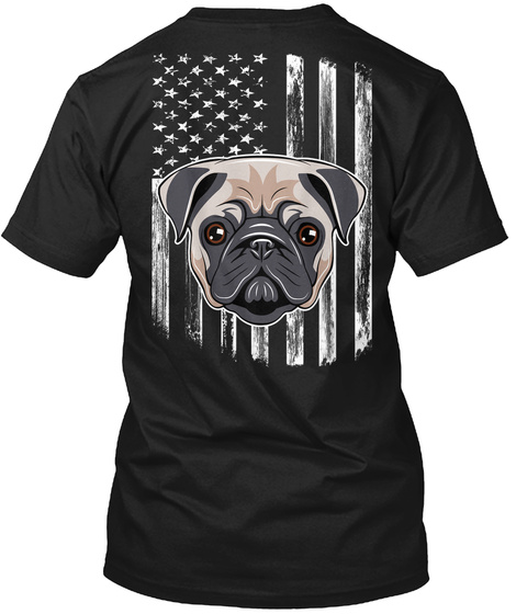 American Flag Pug 4th Of July Gift Shirt Black T-Shirt Back