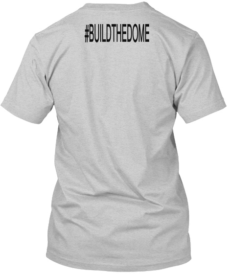 Buildthedome Light Steel T-Shirt Back
