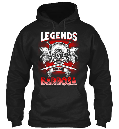Legends Are Name Barbosa  Black T-Shirt Front