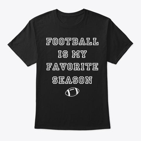 Football Is My Favorite Season Touchdown Black T-Shirt Front