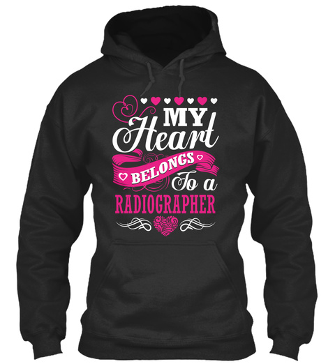 My Heart Belongs To A Radiographer Jet Black T-Shirt Front
