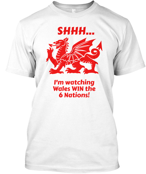 Welsh 6 Nations Rugby Shhh... White T-Shirt Front