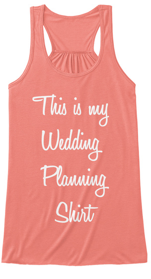 This Is My  Wedding  Planning Shirt Coral T-Shirt Front