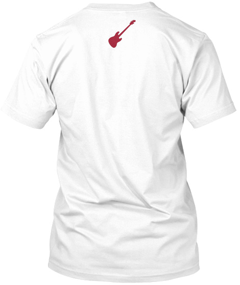 My Firts T Shirt About Queen White T-Shirt Back