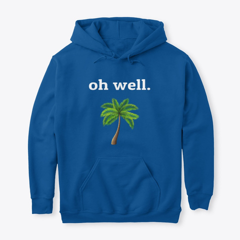 Oh Well Merch (Dark Colors) Royal T-Shirt Front