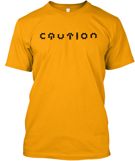 Caution Gold T-Shirt Front