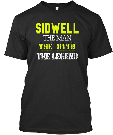 Sidwell The Man The Myth The Legend Black T-Shirt Front