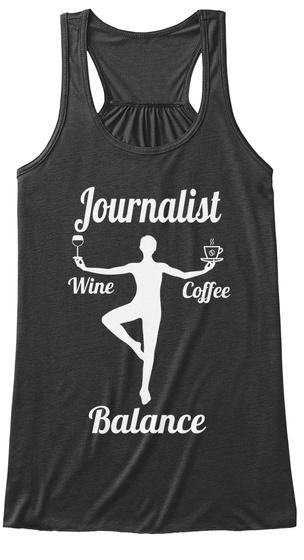 Journalist Wine Coffee Balance Dark Grey Heather T-Shirt Front