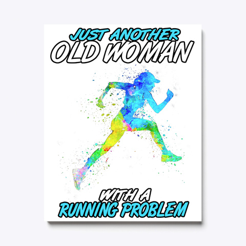 Another Running Old Woman Canvas White T-Shirt Front