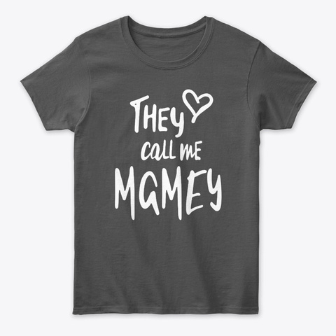 Womens They Call Me Mamey Mother Gift Charcoal T-Shirt Front