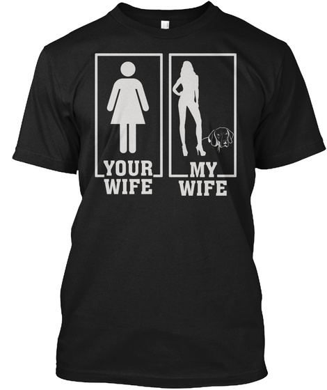 My Wife Love German Shorthaired Pointer  Black T-Shirt Front