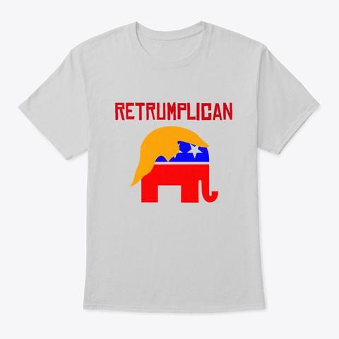 Retrumplican Party Light Steel T-Shirt Front