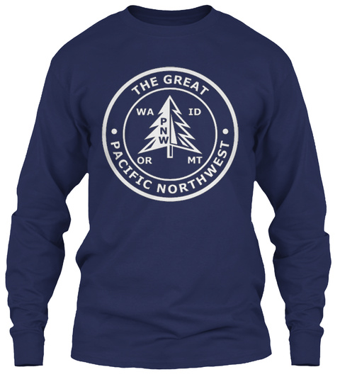 The Great Pacific Northwest Wa Id Or Mt Pnw Navy T-Shirt Front