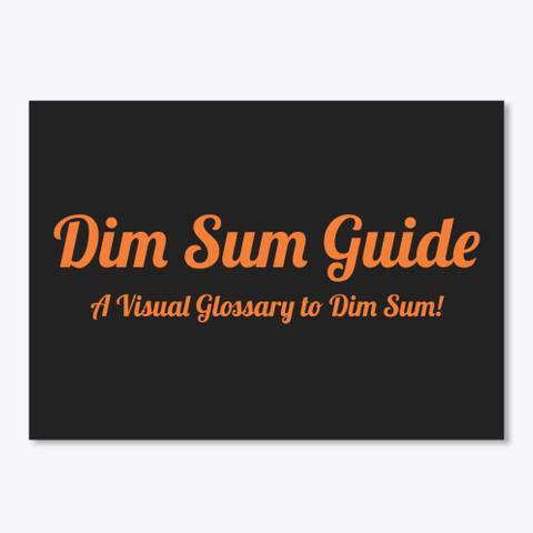 Dim Sum Guide + Tagline Black T-Shirt Front