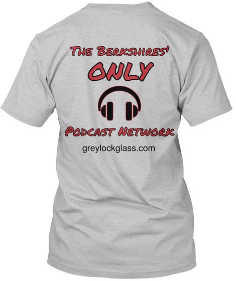 The Berkshires' Only Podcast Network Greylockglass.Com Light Heather Grey  T-Shirt Back