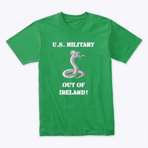 U.S. Military Out Of Ireland Kelly Green T-Shirt Front