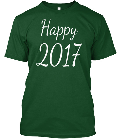 Happy 2017 Cute New Years Eve Party Day  Deep Forest T-Shirt Front
