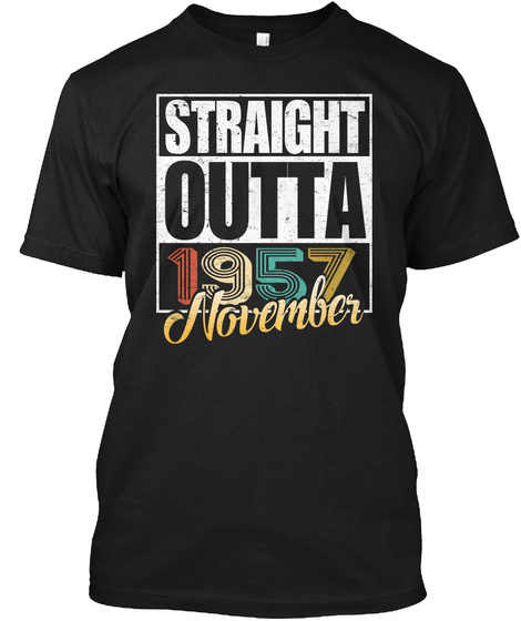 1957 November Birthday T Shirt Black T-Shirt Front
