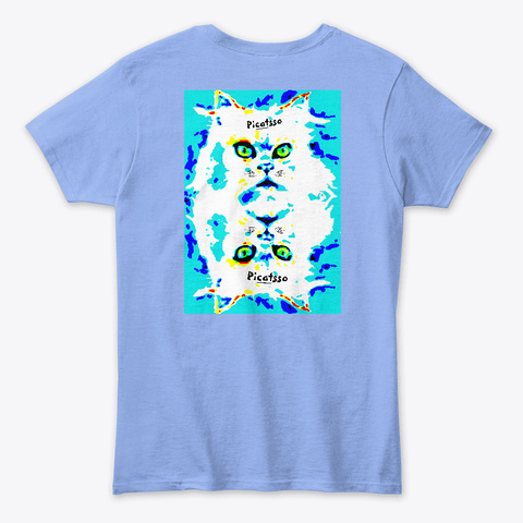 Picattso,  Father Of Meow Dern Art Light Blue T-Shirt Back