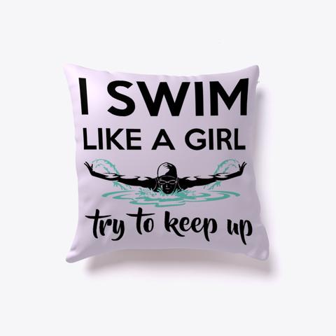 I Swim Like A Girl Pillow Light Purple T-Shirt Back
