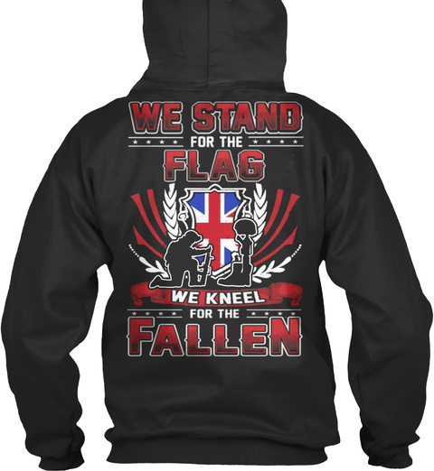 We Stand For The Flag We Kneel For The Fallen Jet Black T-Shirt Back