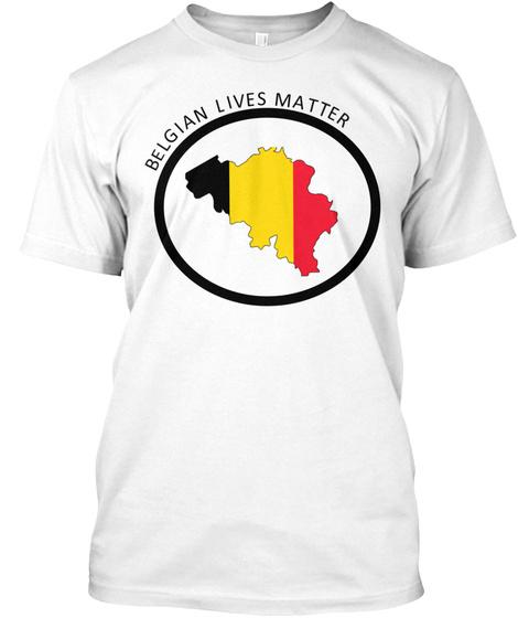 Belgian Lives Matter White T-Shirt Front