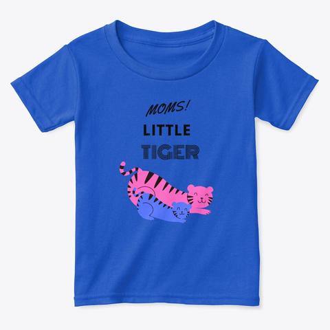 Baby Tiger, Moms Little Tiger Royal  T-Shirt Front