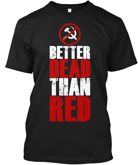 Better Dead Than Red Black T-Shirt Front