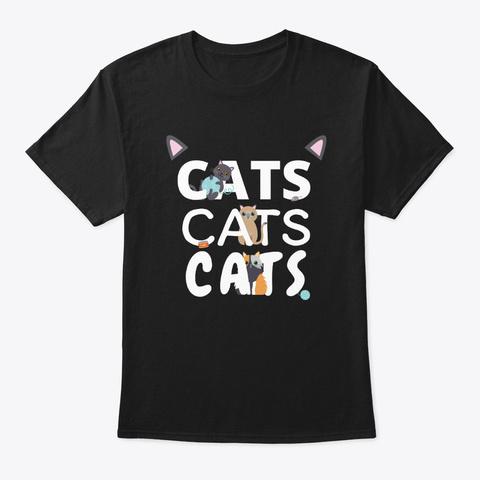 Cats Cats Cats | Kitten Kitty Cat Pet Black T-Shirt Front